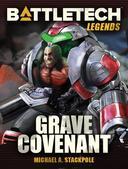 BattleTech Legends: Grave Covenant (Twilight of the Clans, #2)
