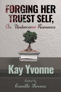 Forging Her Truest Self, An Undercover Romance