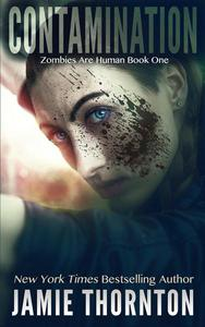 Contamination (Zombies Are Human, Book One)