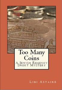 Too Many Coins: A Jewish Regency Short Mystery
