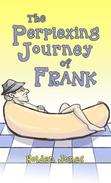 The Perplexing Journey of Frank