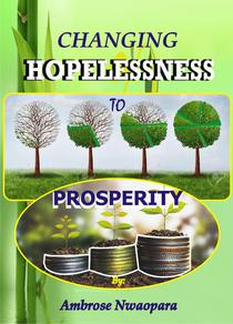 Changing Hopelessness to Prosperity