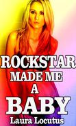 Rock Star Made Me a Baby (Breeding, Teen Sex, Hardcore Sex, Anal Sex, Oral Sex, Impregnation)
