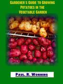 Gardener's Guide to Growing Potatoes in the Vegetable Garden