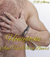 Honeylocks And His Three Bears (Gay Gangbang Virgin Cross dressing Erotica)