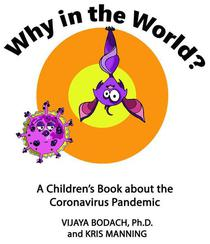 Why in the World? A Children's Book about the Coronavirus Pandemic