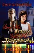 Love Me Today, Kill Me Tomorrow