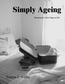 Simply Ageing - Planning for a New Stage in Life