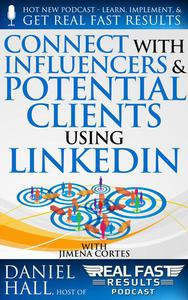 Connect with Influencers and Potential Clients Using LinkedIn