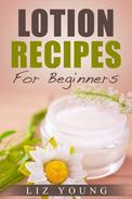 Lotion Recipes For Beginners