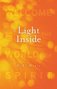 The Light Inside - Welcome to the World of Spirit