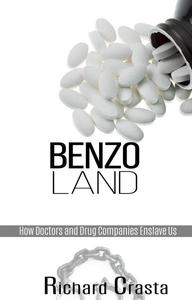 Benzo Land: How Doctors and Drug Companies Enslave Us