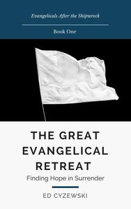 The Great Evangelical Retreat