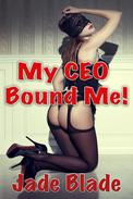 My CEO Bound Me!