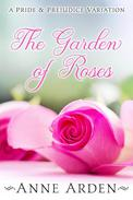 The Garden of Roses: A Pride and Prejudice Variation