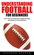 Understanding Football For Beginners