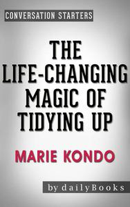 The Life-Changing Magic of Tidying Up: by Marie Kondo | Conversation Starters