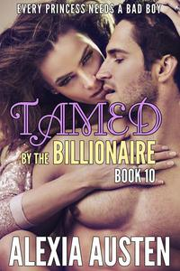 Tamed By The Billionaire (Book 10)