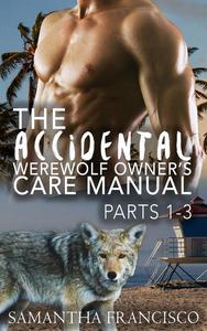 The Accidental Werewolf Owner's Care Manual - Parts 1-3