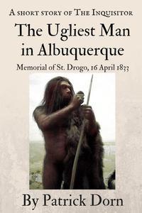The Ugliest Man in Albuquerque