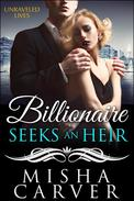Billionaire Seeks An Heir Book 2: Unraveled Lives