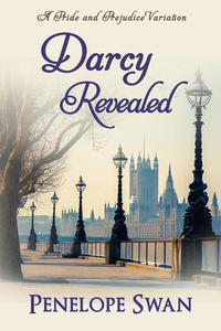Darcy Revealed: A Pride and Prejudice Variation