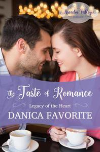 The Taste of Romance: Legacy of the Heart book 3