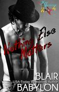 Nothing Else Matters (Billionaires in Disguise: Georgie and Rock Stars in Disguise: Xan, Book 4)