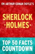 Sherlock Holmes - Top 50 Facts Countdown