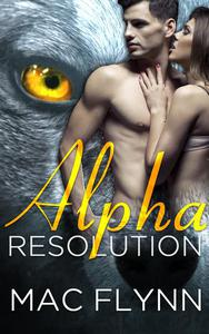 Alpha Resolution (Alpha Blood #3) (Werewolf Romance)