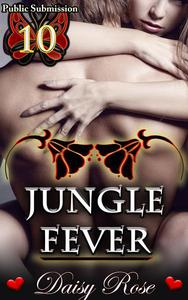 Public Submission 10: Jungle Fever