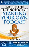 Tackle the Technology of Starting Your Own Podcast