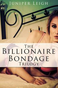 The Billionaire Bondage Trilogy