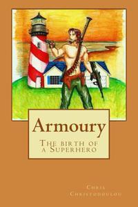Armoury (The birth of a Superhero)