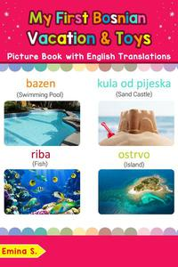 My First Bosnian Vacation & Toys Picture Book with English Translations