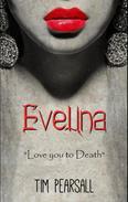 "Evelina - ""Love you to Death"""