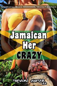 Jamaican Her Crazy