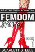 Femdom Slave - First Time Female Domination