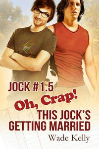Oh, Crap! This Jock's Getting Married