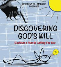 Discovering God's Will: God Has a Plan & Calling For You