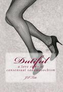 Dutiful: a love story of consensual sadomasochism