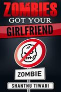 Zombies Got Your Girlfriend