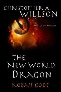 The New World Dragon: Koba's Code