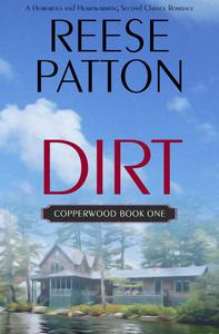 Dirt: A Humorous and Heartwarming Second Chance Romance