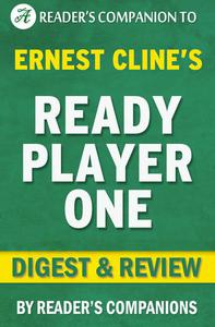 Ready Player One by Ernest Cline | Digest & Review