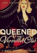 Queened at the Versailles Club