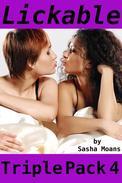 Lickable, Triple Pack 4 (Lesbian Erotica)