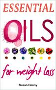 Essential Oils For Weight Loss: A Simple Guide and Introduction to Aromatherapy