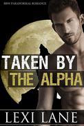 Taken By The Alpha (BBW Paranormal Erotic Romance) (Werewolf Romance)