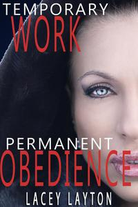 Temporary Work, Permanent Obedience (femdom, hypnosis)